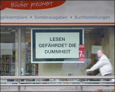 Lesen-gefaehrdet-die-Dummheit-Buchhandlung-Der-Buecher-Ober-Steinstrasse-34-Ecke-Oststrasse-Duesseldorf-DSCN5984.