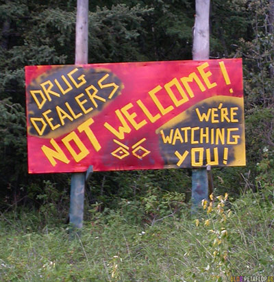 Drug-Dealers-not-welcome-we-re-watching-you-Anti-Drug-Dealers-Signs-Klondike-Highway-Yukon-Canada-Kanada-DSCN0559.jpg